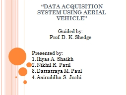 """""""DATA ACQUISITION SYSTEM USING AERIAL VEHICLE"""" PowerPoint PPT Presentation"""