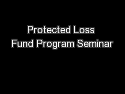 Protected Loss Fund Program Seminar