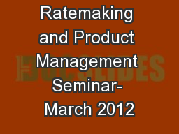 CAS Ratemaking and Product Management Seminar- March 2012