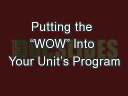 "Putting the ""WOW"" Into Your Unit's Program"