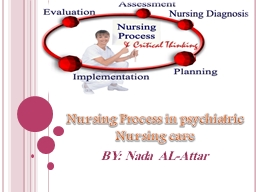 Nursing Process in psychiatric Nursing care PowerPoint PPT Presentation