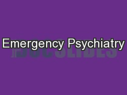 Emergency Psychiatry PowerPoint PPT Presentation