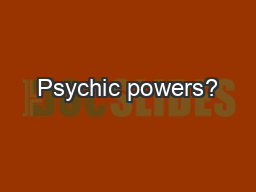 Psychic powers?
