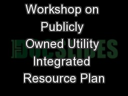 Workshop on Publicly Owned Utility Integrated Resource Plan