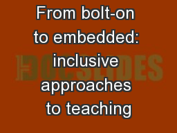 From bolt-on to embedded: inclusive approaches to teaching