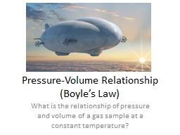 Pressure-Volume Relationship (Boyle's Law) PowerPoint PPT Presentation