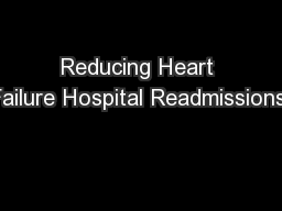 Reducing Heart Failure Hospital Readmissions: