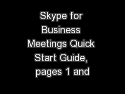 Skype for Business Meetings Quick Start Guide, pages 1 and