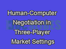 Human-Computer Negotiation in Three-Player Market Settings