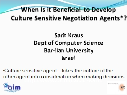 When Is it Beneficial to Develop Culture Sensitive Negotiat