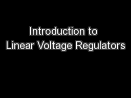 Introduction to Linear Voltage Regulators PowerPoint PPT Presentation