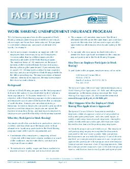WORK SHARING UNEMPLOYMENT INSURANCE PROGRAM This California program allows for the payment of Work Sharing Unemployment Insurance benets to individuals whose wages and hours have been reduced