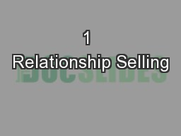1 Relationship Selling PowerPoint PPT Presentation
