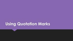 Using Quotation Marks PowerPoint PPT Presentation