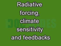Radiative forcing, climate sensitivity and feedbacks