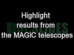 Highlight results from the MAGIC telescopes