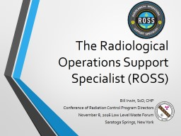 The Radiological Operations Support Specialist (ROSS)