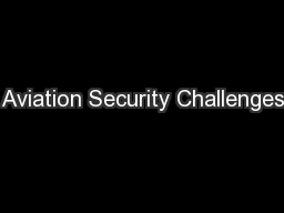 Aviation Security Challenges PowerPoint PPT Presentation