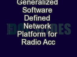 Generalized Software Defined Network Platform for Radio Acc PowerPoint PPT Presentation