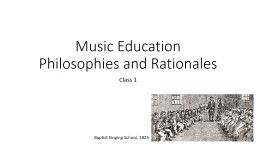 Music Education Philosophies and Rationales PowerPoint PPT Presentation