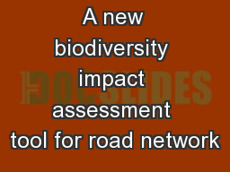 A new biodiversity impact assessment tool for road network
