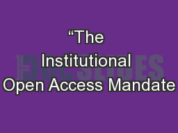 """The Institutional Open Access Mandate"