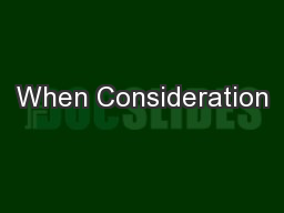 When Consideration