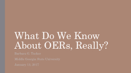 What Do We Know About OERs, Really?