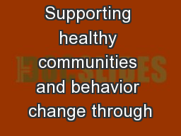 Supporting healthy communities and behavior change through