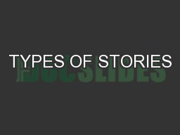 TYPES OF STORIES PowerPoint PPT Presentation