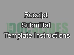 Receipt Submittal Template Instructions