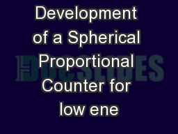 Development of a Spherical Proportional Counter for low ene