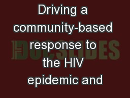 Driving a community-based response to the HIV epidemic and