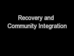 Recovery and Community Integration PowerPoint PPT Presentation