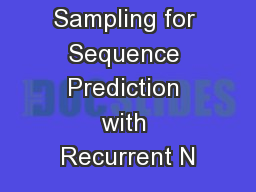 Scheduled Sampling for Sequence Prediction with Recurrent N