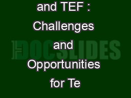 Surviving REF and TEF : Challenges and Opportunities for Te