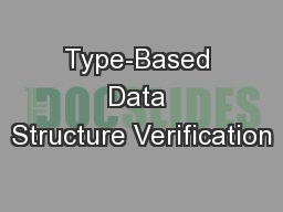 Type-Based Data Structure Verification PowerPoint PPT Presentation
