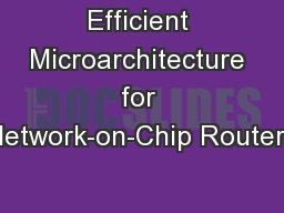 Efficient Microarchitecture for Network-on-Chip Routers