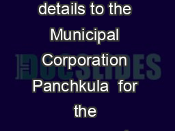 Proforma for Self Assessment of Property Tax I hereby furnish the following details to the Municipal Corporation Panchkula  for the assessment year  as an obligation towards the self assessment of Pro