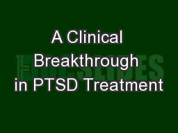 A Clinical Breakthrough in PTSD Treatment PowerPoint PPT Presentation