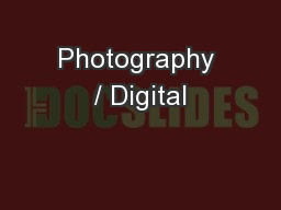 Photography / Digital PowerPoint Presentation, PPT - DocSlides