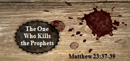 The One Who Kills the Prophets