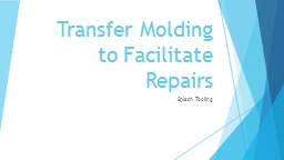 Transfer Molding to Facilitate Repairs