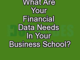 What Are Your Financial Data Needs In Your Business School?