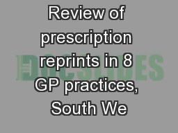 Review of prescription reprints in 8 GP practices, South We