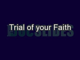 Trial of your Faith PowerPoint PPT Presentation