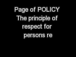 Page of POLICY The principle of respect for persons re