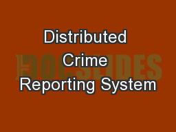 Distributed Crime Reporting System