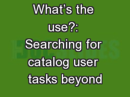 What's the use?: Searching for catalog user tasks beyond