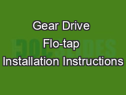 Gear Drive Flo-tap Installation Instructions